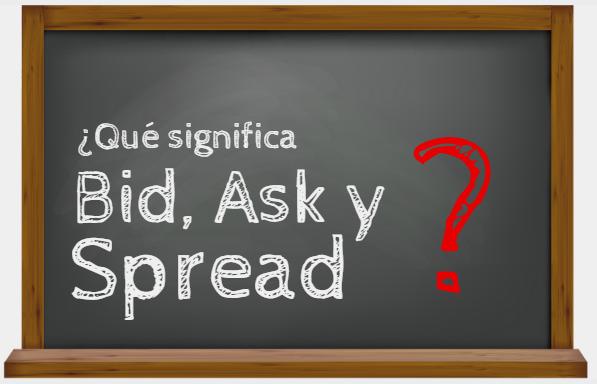 ¿Qué es el precio BID, el precio ASK y el SPREAD?