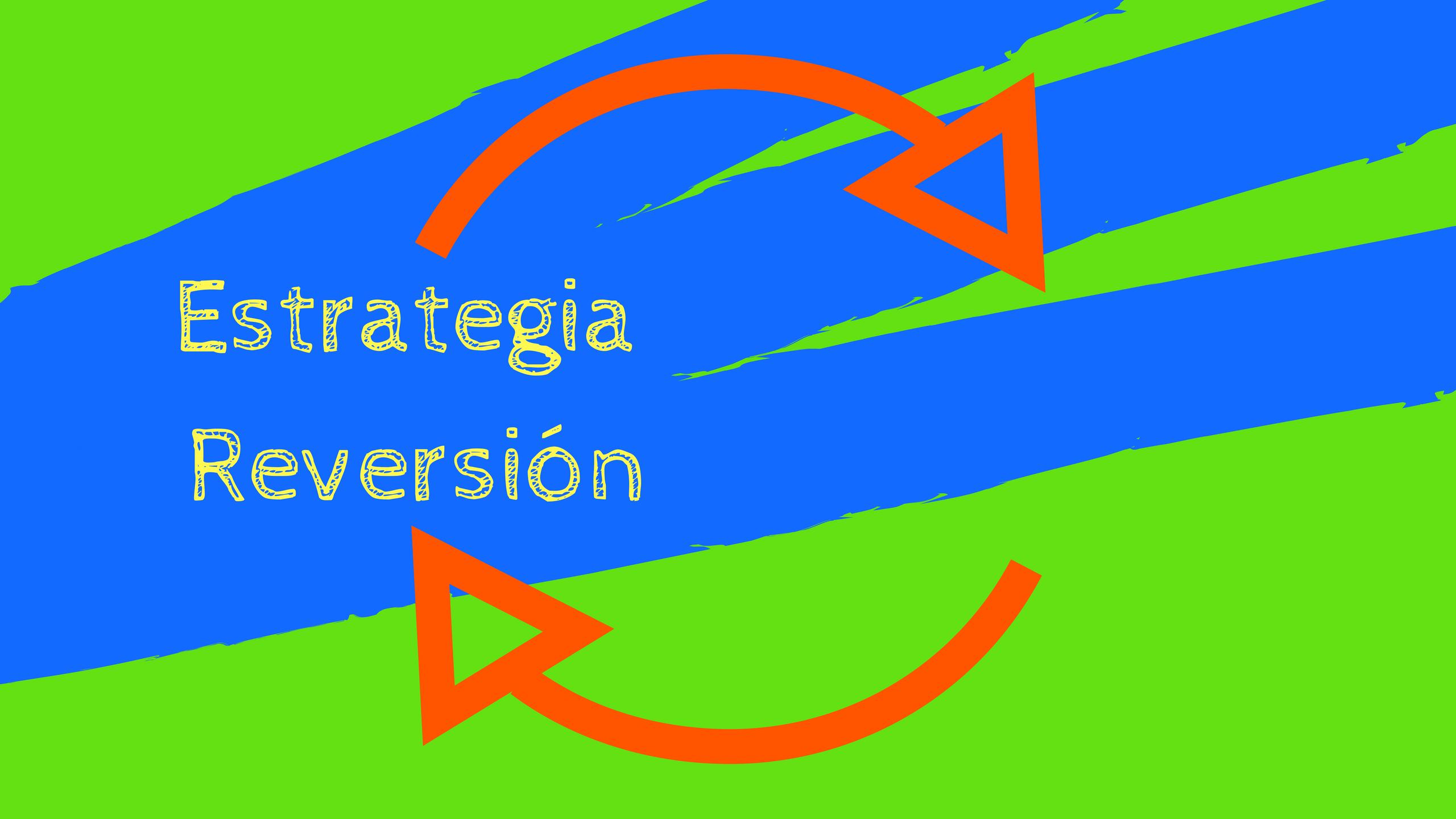 Estrategia de reversión